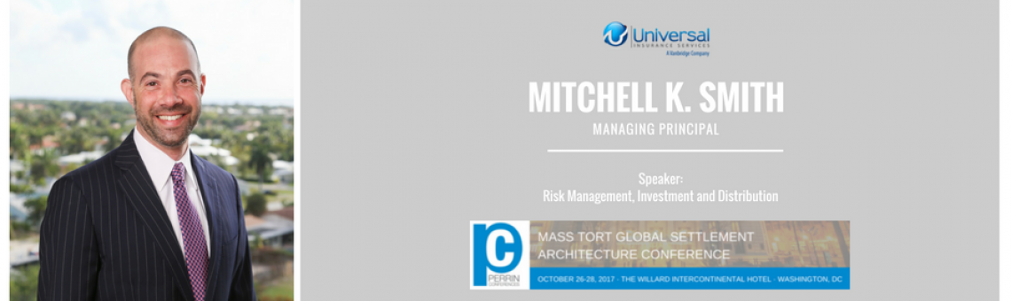Universal's Managing Principal, Mitch Smith to Speak at Mass Tort Global Settlement Architecture Conference