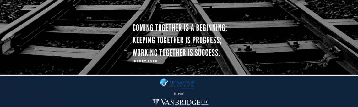 Vanbridge Acquires Remaining Interest in Universal Insurance Services